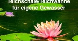 Teichschale/Teichwanne für eigene Gewässer